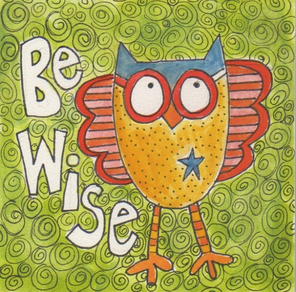 Be Wise by Pam Schoessow